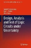 Design, Analysis and Test of Logic Circuits Under Uncertainty (eBook, PDF)