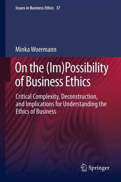 On the (Im)Possibility of Business Ethics (eBook, PDF) - Woermann, Minka
