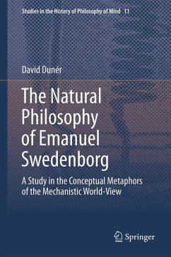The Natural philosophy of Emanuel Swedenborg (eBook, PDF) - Duner, David