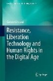 Resistance, Liberation Technology and Human Rights in the Digital Age (eBook, PDF)