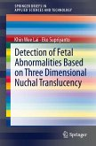 Detection of Fetal Abnormalities Based on Three Dimensional Nuchal Translucency (eBook, PDF)