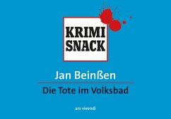 Die Tode im Volksbad / KrimiSnack Bd.2 - Beinßen, Jan