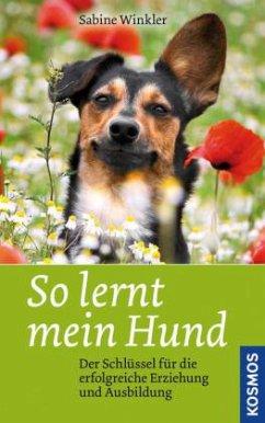 So lernt mein Hund - Winkler, Sabine