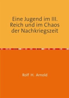 Eine Jugend im III. Reich und im Chaos der Nachkriegszeit