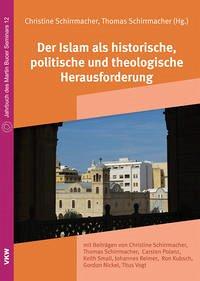 Der Islam als historische, politische und theologische Herausforderung