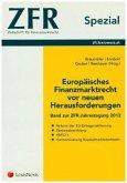 ZFR Spezial - Europäisches Finanzmarktrecht vor neuen Herausforderungen