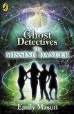 Ghost Detectives: The Missing Dancer (eBook, ePUB)