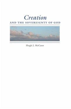 Creation and the Sovereignty of God (eBook, ePUB) - Mccann, Hugh J.