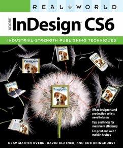 Real World Adobe InDesign CS6 (eBook, PDF) - Kvern Olav Martin; Blatner David; Bringhurst Bob