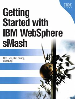 Getting Started with IBM WebSphere sMash, Portable Documents (eBook, PDF) - Lynn, Ron; Bishop, Karl; King, Brett