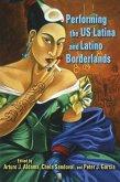 Performing the US Latina and Latino Borderlands (eBook, ePUB)
