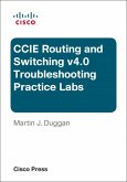 CCIE Routing and Switching v4.0 Troubleshooting Practice Labs (eBook, PDF)