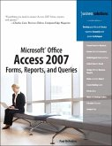 Microsoft Office Access 2007 Forms, Reports, and Queries (eBook, ePUB)