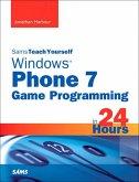 Sams Teach Yourself Windows Phone 7 Game Programming in 24 Hours (eBook, PDF)