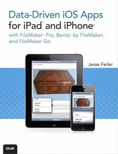 Data-driven iOS Apps for iPad and iPhone with FileMaker Pro, Bento by FileMaker, and FileMaker Go (eBook, PDF) - Feiler, Jesse