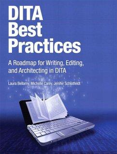 DITA Best Practices (eBook, PDF) - Bellamy Laura; Carey Michelle; Schlotfeldt Jenifer