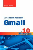 Sams Teach Yourself Gmail in 10 Minutes, Portable Documents (eBook, PDF)
