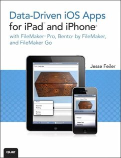 Data-driven iOS Apps for iPad and iPhone with FileMaker Pro, Bento by FileMaker, and FileMaker Go (eBook, ePUB) - Feiler, Jesse