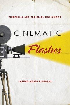 Cinematic Flashes (eBook, ePUB) - Richards, Rashna Wadia