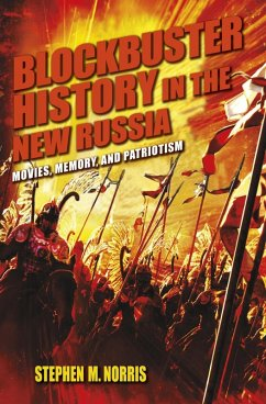 Blockbuster History in the New Russia (eBook, ePUB) - Norris, Stephen M.