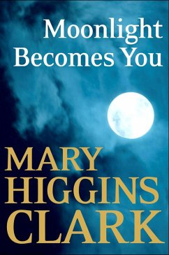 Moonlight Becomes You (eBook, ePUB) - Clark, Mary Higgins