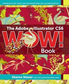 The Adobe Illustrator CS6 WOW! Book (eBook, PDF) - Steuer, Sharon