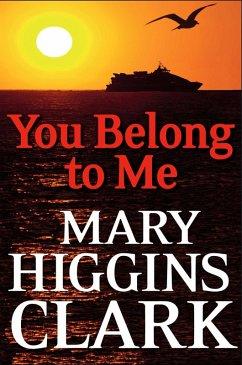 You Belong To Me (eBook, ePUB) - Clark, Mary Higgins