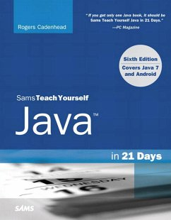 Sams Teach Yourself Java in 21 Days (Covering Java 7 and Android) (eBook, PDF) - Cadenhead, Rogers