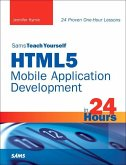 Sams Teach Yourself HTML5 Mobile Application Development in 24 Hours (eBook, PDF)