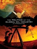 The Politics of the Global Oil Industry (eBook, PDF)