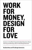 Work for Money, Design for Love (eBook, PDF)