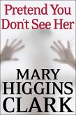 Pretend You Don'T See Her (eBook, ePUB)