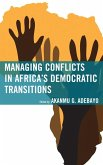 Managing Conflicts in Africa's Democratic Transitions (eBook, ePUB)