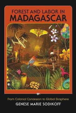 Forest and Labor in Madagascar (eBook, ePUB) - Sodikoff, Genese Marie
