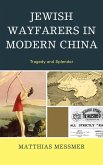 Jewish Wayfarers in Modern China (eBook, ePUB)