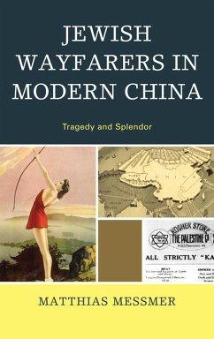 Jewish Wayfarers in Modern China (eBook, ePUB) - Messmer, Matthias