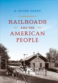 Railroads and the American People (eBook, ePUB)