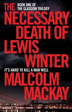 The Necessary Death of Lewis Winter (eBook, ePUB) - Mackay, Malcolm
