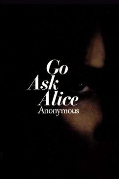 Go Ask Alice (eBook, ePUB) - Anonymous