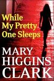 While My Pretty One Sleeps (eBook, ePUB)