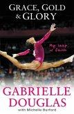 Grace, Gold, and Glory My Leap of Faith (eBook, ePUB)