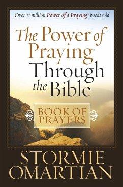 Power of Praying Through the Bible Book of Prayers (eBook, ePUB) - Stormie Omartian