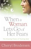 When a Woman Lets Go of Her Fears (eBook, ePUB)