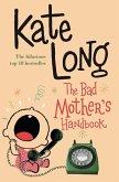 The Bad Mother's Handbook (eBook, ePUB)