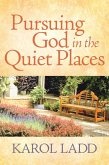 Pursuing God in the Quiet Places (eBook, ePUB)