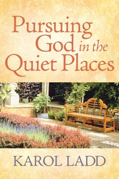 Pursuing God in the Quiet Places (eBook, ePUB) - Karol Ladd