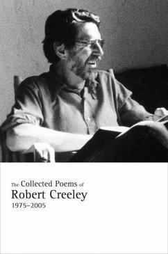 The Collected Poems of Robert Creeley, 1975-2005 (eBook, ePUB) - Creeley, Robert