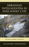 Ukrainian Intelligentsia in Post-Soviet L'viv (eBook, ePUB)
