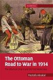 Ottoman Road to War in 1914 (eBook, ePUB)