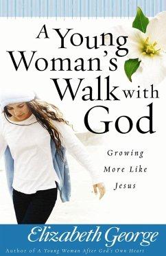 Young Woman's Walk with God (eBook, ePUB) - Elizabeth George